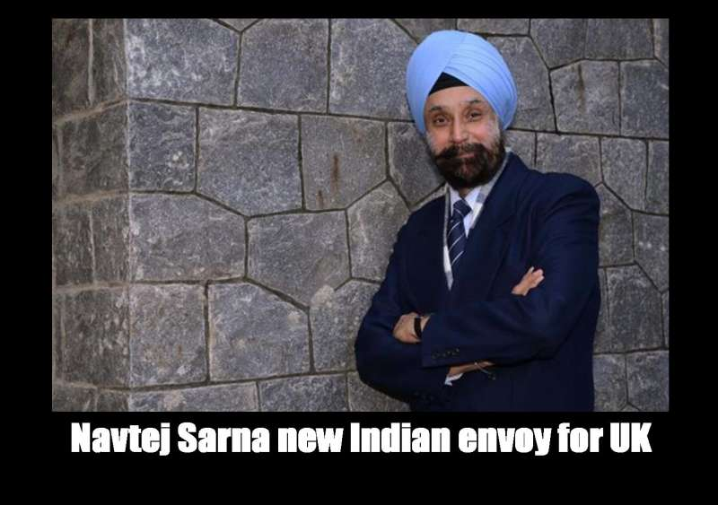 Navtej Sarna will replace Ranjan Mathai at Indian High Commission in London