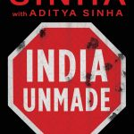 "Book cover of Yashwant Sinha's ""India Unmade: How Modi Government Broke The Economy"". by ."