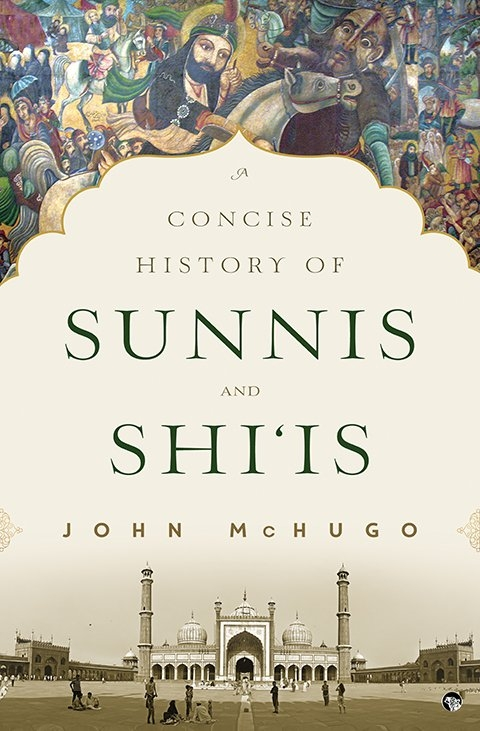 A Concise History of Sunnis and Shiis by .