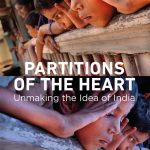 """""""Partitions of the Heart: Unmaking the Idea of India"""" Book cover. by ."""