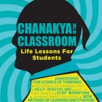Chanakya In the Classroom - Life Lessons for Student by .
